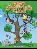Animal Coloring and Activity Book for Kids Ages 6-8: Animal Coloring Book, Dot to Dot, Maze Book, Kid Games, and Kids Activities