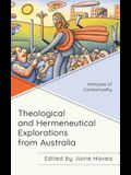 Theological and Hermeneutical Explorations from Australia: Horizons of Contextuality