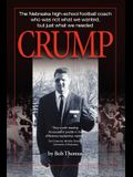 Crump: The Nebraska high-school football coach who was not what we wanted, but just what we needed