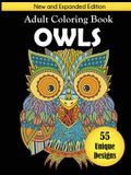 Owls Adult Coloring Book: New and Expanded Edition with 55 Unique Designs
