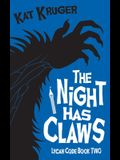 The Night Has Claws