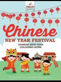 Chinese New Year Festival - Chinese New Year Coloring Book Children's Chinese New Year Books