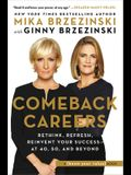 Comeback Careers Lib/E: Rethink, Refresh, Reinvent Your Success--At 40, 50, and Beyond