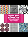 Mighty Optical Illusions: More Than 200 Images to Fascinate, Confuse, Intrigue, and Amaze