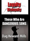 Those Who Are Dangerous Sons