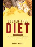 Gluten-Free Diet for Beginners: The Ultimate Dieting Guide for Astonishing Health Benefits and Improving Weight Loss for Men & Women by Switching to a