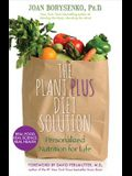 The PlantPlus Diet Solution: Personalized Nutrition for Life