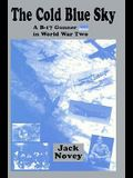 The Cold Blue Sky: A B-17 Gunner in World War Two