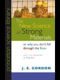 The New Science of Strong Materials: Or Why You Don't Fall Through the Floor