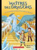 Ma?tres Des Dragons: N? 9 - Le Souffle Du Dragon de la Glace = Chill of the Ice Dragon