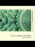 Four Empires of Islam: Imperial Achievement, Vol. 7