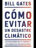 Cómo Evitar Un Desastre Climático / How to Avoid a Climate Disaster