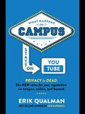 What Happens on Campus Stays on Youtube: The New Rules for Your Reputation on Campus, Online, and Beyond.