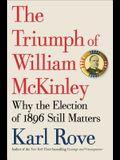 The Triumph of William McKinley: Why the Elec