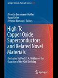 High-Tc Copper Oxide Superconductors and Related Novel Materials: Dedicated to Prof. K. A. Müller on the Occasion of His 90th Birthday