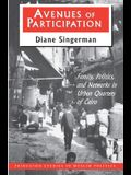 Avenues of Participation: Family, Politics, and Networks in Urban Quarters of Cairo
