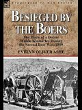 Besieged by the Boers: the Diary of a Doctor Within Kimberley During the Second Boer War, 1899