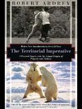 The Territorial Imperative: A Personal Inquiry Into the Animals Origins of Property and Nations