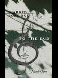 To The End: Marked Series: Book One