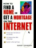 How to Find a Home and Get a Mortgage on the Internet