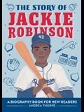 The Story of Jackie Robinson: A Biography Book for New Readers