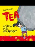 Tea, Cuanto Pesa Una Mentira?