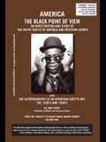 America the Black Point of View - An Investigation and Study of the White People of America and Western Europe and the Autobiography of an American Gh