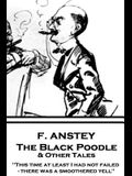 F. Anstey - The Black Poodle & Other Tales: This time at least I had not failed - there was a smoothered yell.