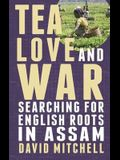 Tea, Love and War: Searching for English roots in Assam