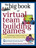 The Big Book of Virtual Team-Building Games: Quick, Effective Activities to Build Communication, Trust, and Collaboration from Anywhere!