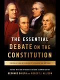 The Essential Debate on the Constitution: Federalist and Antifederalist Speeches and Writings