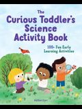 The Toddler's Science Activity Book: 100+ Fun Early Learning Activities for Curious Kids