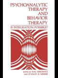 Psychoanalytic Therapy and Behavior Therapy: Is Integration Possible?