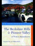 The Berkshire Hills & Pioneer Valley of Western Massachusetts: An Explorer's Guide