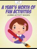 A Year's Worth of Fun Activities (Jumbo Activity Books)
