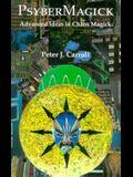 Psybermagick: Advanced Ideas in Chaos Magick