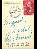 Signed, Sealed, Delivered: Celebrating the Joys of Letter Writing