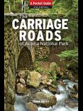 Carriage Roads of Acadia: A Pocket Guide, 3rd Edition
