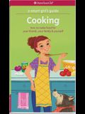 A Smart Girl's Guide: Cooking: How to Make Food for Your Friends, Your Family & Yourself