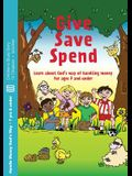Give, Save, Spend: Learn about God's way of handling money for ages 7 and under