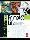 Animated Life: A Lifetime of Tips, Tricks, and Stories from an Animation Legend
