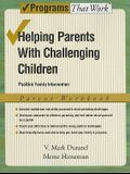 Helping Parents with Challenging Children, Parent Workbook: Positive Family Intervention