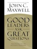 Good Leaders Ask Great Questions: Your Founda