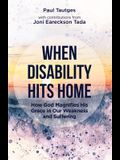 When Disability Hits Home: How God Magnifies His Grace in Our Weakness and Suffering