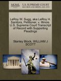 Leroy W. Sugg, Aka Leroy H. Sanitora, Petitioner, V. Illinois. U.S. Supreme Court Transcript of Record with Supporting Pleadings