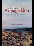 The Road to Armageddon: Paraguay Versus the Triple Alliance, 1866-70