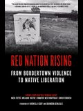 Red Nation Rising: From Bordertown Violence to Native Liberation