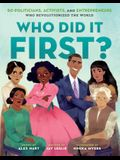 Who Did It First?: 50 Politicians, Activists, and Entrepreneurs Who Revolutionized the World