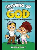 Growing Up with God: Everyday Adventures of Hearing God's Voice