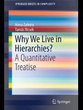 Why We Live in Hierarchies?: A Quantitative Treatise